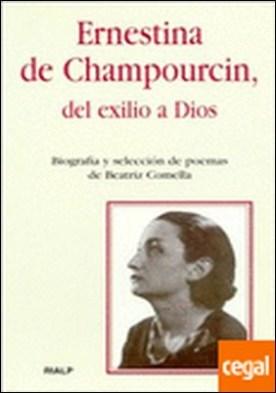 Ernestina de Champourcin, del exilio a Dios