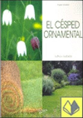 El césped ornamental . Cultivo y cuidados