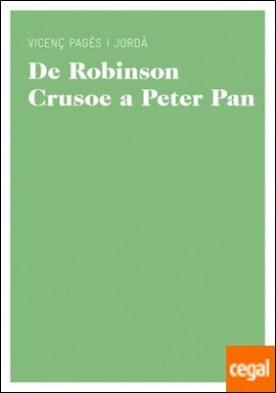De Robinson Crusoe a Peter Pan . Un cànon de literatura juvenil