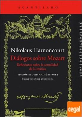 Diálogos sobre Mozart . Reflexiones sobre la actualidad de la música
