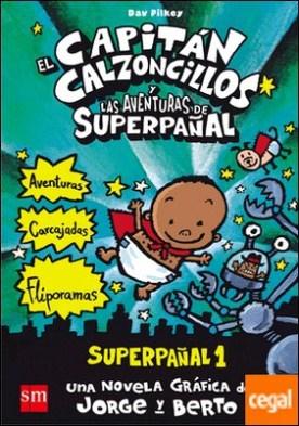 El Capitán Calzoncillos y las aventuras de Superpañal . Superpañal 1