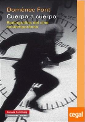 Cuerpo a cuerpo . Radiografías del cine contemporáneo