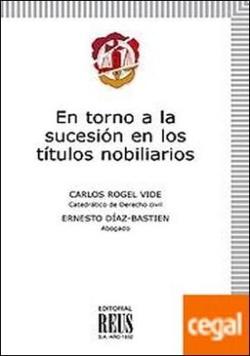 En torno a la sucesión en los títulos nobiliarios