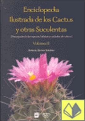 Enciclopedia ilustrada de los cactus y otras suculentas (Descripción de las espe . (Descripción de las especies, hábitat y cuidados de cultivo)