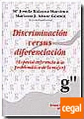 Discriminación versus diferenciación (Especial referencia a la problemática de l . Especial Referencia a la Problemática de la Mujer