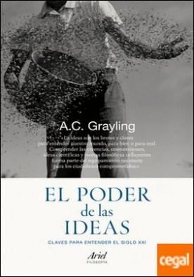 El poder de las ideas . Claves para entender el siglo XXI