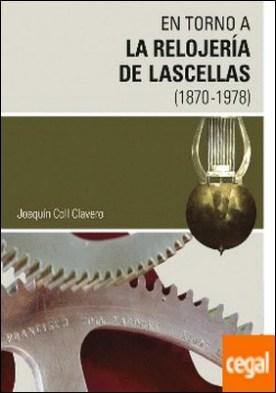En torno a la relojería de Lascellas (1870-1978)
