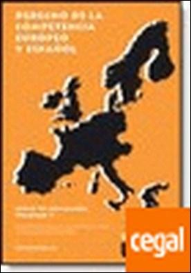 Derecho a la competencia europeo y español. Volumen V . Curso de iniciación. Volumen V