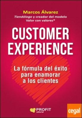 Customer experience . La fómula del éxito para enamorar clientes