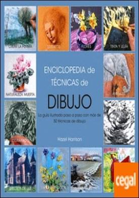 Enciclopedia de técnicas de dibujo, EDICIÓN 2017 . Guía ilustrada paso a paso con más de 50 técnicas de dibujo