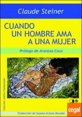 Cuando un hombre ama a una mujer por Steiner, Claude M. PDF