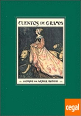 Cuentos de Grimm E.E. . Ilustraciones de A. Rackham