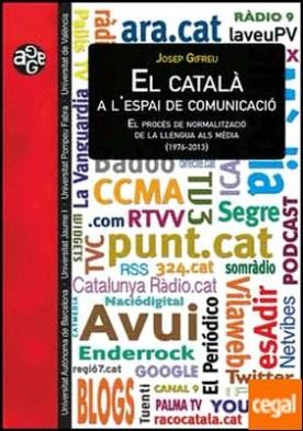 El català a l'espai de comunicació . El procés de normalització de la llengua als mèdia (1976-2013)