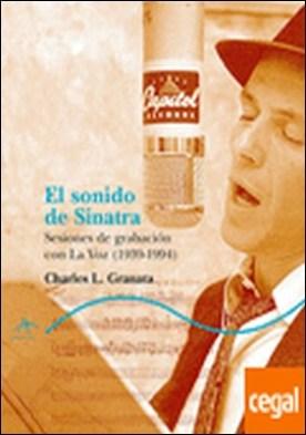 El sonido de Sinatra . Sesiones de grabación con La Voz (1939-1994)