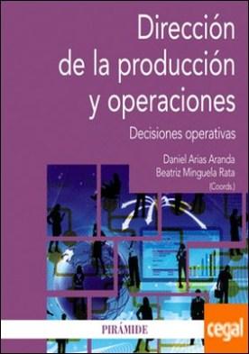 Dirección de la producción y operaciones . Decisiones operativas