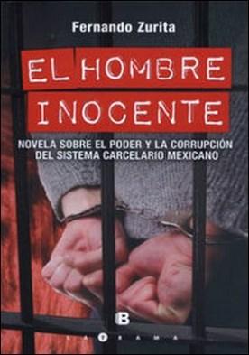 El hombre inocente. Novela sobre el poder y la corrupción del sistema carcelario mexicano