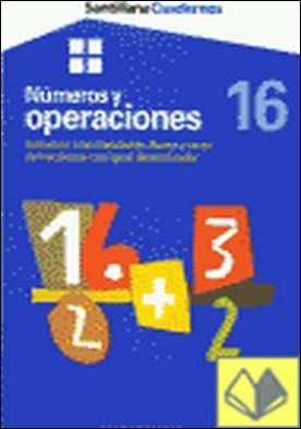 CUADERNOS NUMEROS Y OPERACIONES INICIACION A LAS FRACCIONES 16 . INICIACIÓN A LAS FRACCIONES