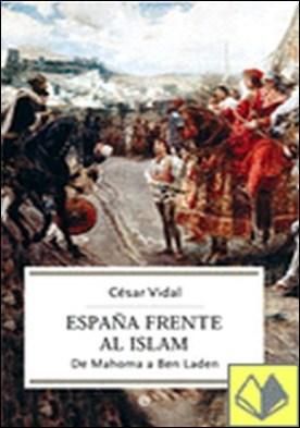 Espa 241 A Frente Al Islam De Mahoma A Ben Laden Por C 233 Sar Vidal border=