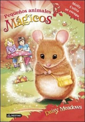Molly Colita se escapa: Pequeños animales mágicos 2 por ...