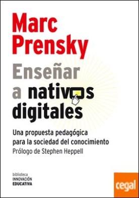 Enseñar a nativos digitales . Una propuesta pedagógica para la sociedad del conocimiento