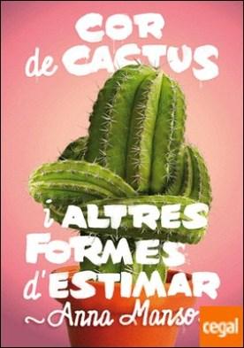Cor de cactus i altres formes d'estimar