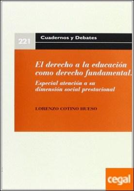 El derecho a la educación como derecho fundamental . especial atención a su dimensión social prestacional