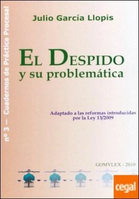 El despido y su problemática . Adaptado a las reformas introducidas por la Ley 19/2009 por García-Llopis, Julio PDF