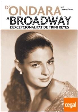D'Ondara a Broadway . L'excepcionalitat de Trini Reyes