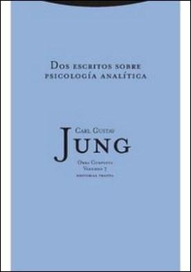 Dos escritos sobre psicología analítica - O.C. 7 por Carl Gustav Jung