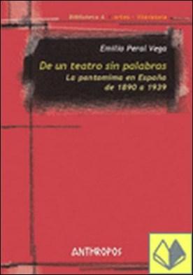 De un teatro sin palabras . la pantomima en España de 1890 a 1939