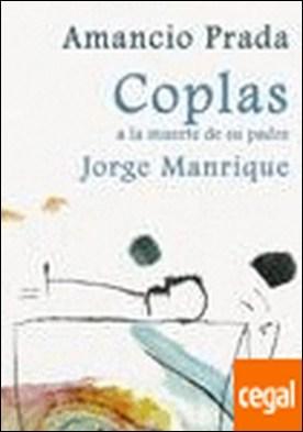 Coplas a la muerte de su padre . CANCIONES DE AMANCIO PRADA, ILUSTRACIONES DE J.CARLOS MESTRE