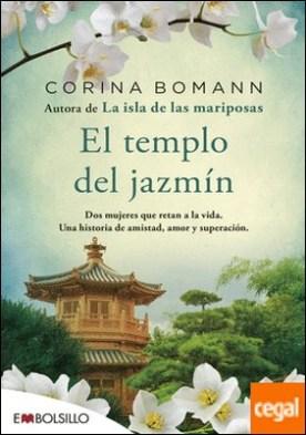 El templo del jazmín . Dos mujeres que retan a la vida. Una historia de amistad, amor y superación.