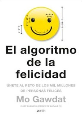 El algoritmo de la felicidad. Únete al reto de los mil millones de personas felices