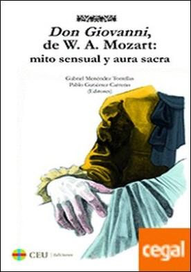 Don Giovanni, de W. A. Mozart . Mito sensual y aura sacra