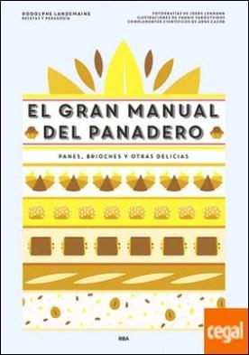 El gran manual del panadero por LANDEMAINE, RODOLPHE