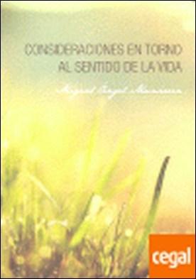Consideraciones en torno al sentido de la vida por Munárriz Casajus, Miguel A.