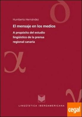 El mensaje en los medios . a propósito del estudio lingüístico de la prensa regional canaria