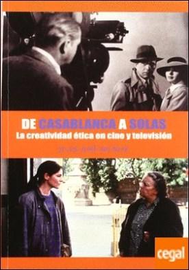 De Casablanca a Solas . la creatividad ética en cine y televisión