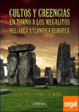 Cultos y creencias en torno a los megalitos del área atlántica europea
