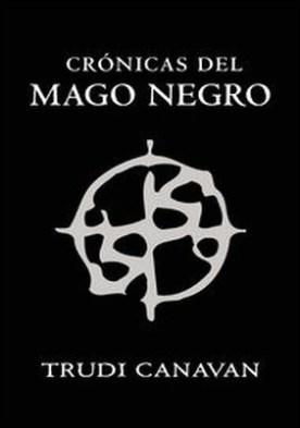 Crónicas del mago negro. El gremio de los magos | La aprendiz | El gran lord por Trudi Canavan