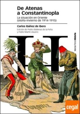DE ATENAS A CONSTANTINOPLA . La situación política en Oriente (otoño-invierno de 1914-1915)