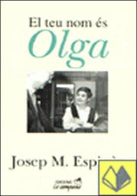 El teu nom és Olga . CARTES A LA MERA FILLA