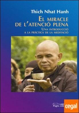 El miracle de l'atenció plena . Una introducció a la pràctica de la meditació