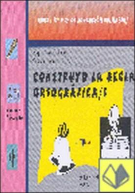 CONSTRUYO LA REGLA ORTOGRAFICA 1 . NIVEL I 1 Y 2 DE EDUCACION PRIMARIA