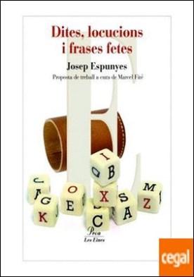 Dites, locucions i frases fetes. . Propostes de treball a cura de Marcel Fité