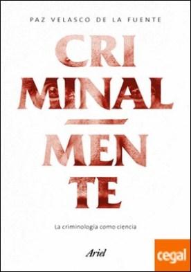Criminal-mente . La criminología como ciencia