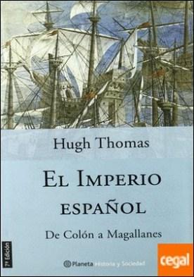 El imperio español . De Colón a Magallanes