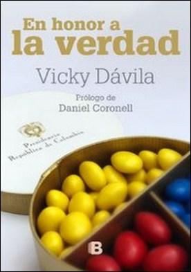 En honor a la verdad por Vicky Dávila