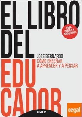 El libro del educador . Cómo enseñar a aprender y a pensar