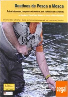 Destinos de pesca a mosca . cotos intensivos con pesca sin muerte y de repoblación sostenida